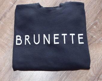 BRUNETTE   sweatshirt   adult