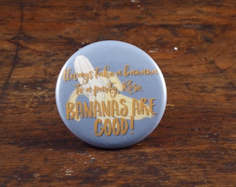 """Always Take A Banana to A Party - Doctor Who 2.25"""" pinback button"""