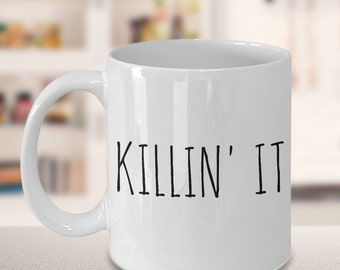 Motivational Mug - Motivational Gifts - Positive Mug - Killin' It Coffee Mug Ceramic Tea Cup - Cute Gift Idea