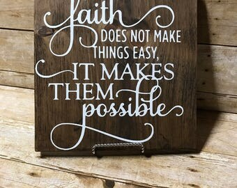 Faith sign| inspirational sign| quote sign