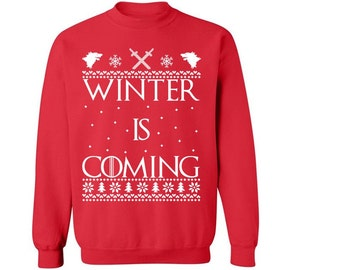 Winter is coming  Winter is coming crewneck game of thrones christmas sweater Stark in the Streets Wildling in the Sheets