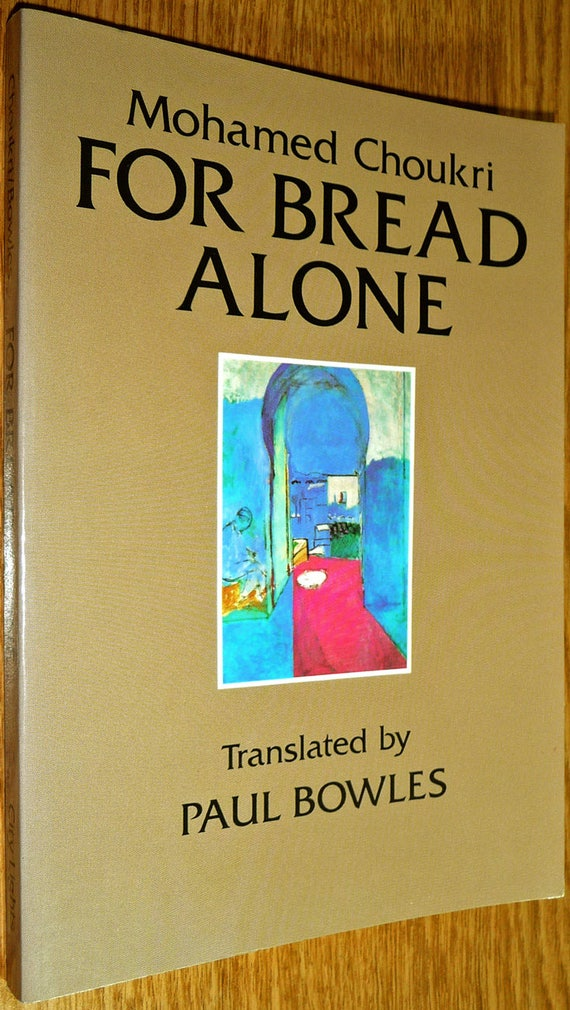 For Bread Alone 1987 by Mohamed Choukri, Paul Bowles - Biography Tangier North Africa Morocco