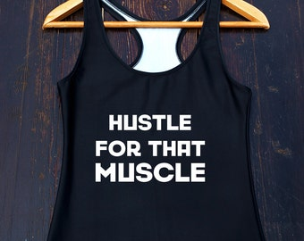 Hustle For That Muscle Shirt - womens gym tank top, hustle muscle tank, motivational gym tank, womens workout shirt, ladies gym shirt