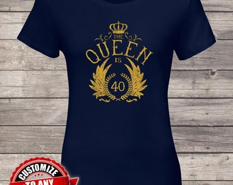 The Queen is 40, 40th birthday, 40th birthday gifts for women, 40th birthday gift, 40th birthday tshirt, gift for 40th Birthday Party