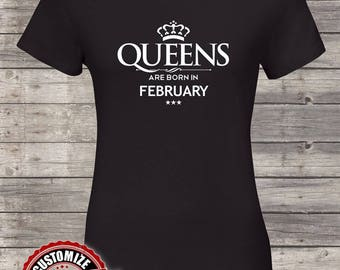 Queens Are Born In February Birthday tshirt Birthday Queen Woman, Queen Birthday shirt, Queen born in February, Women birthday gift