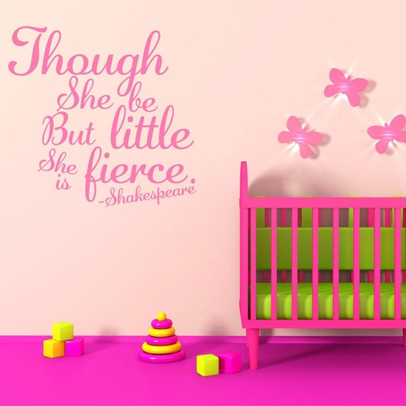 Vinyl Wall Decal - Though She Be But Little She Is Fierce Shakespeare Quotes Baby Nursery Wall Stickers Shakespeare Lettering Wall Decals