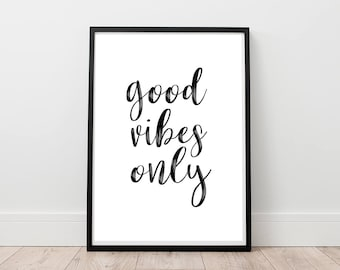 Good Vibes Only Print   Good Vibes Only Printable, Digital Print,  Motivational Quote,