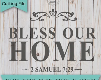 Bless our home - bless this home - Christian SVG - SVG - SVG File - Svg Cutting Files - Svg Cut Files - Cut File - Cut files for Silhouette