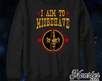 I Aim To Misbehave Sweatshirt