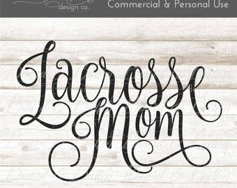 Lacrosse Mom SVG Designs - Vector SVG Files - Lacrosse Svg - Htv Designs - Commercial Svg - Sports Dxf - Sports Mom - Svg Clipart