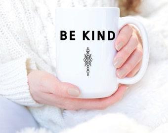 Be Kind - Statement Mug - Tea Mug - Tea Mug Cozy - Tea Mug Gift - Mugs - Mug Gift - Valentines Day Gift - Valentines Gift - Tea Lover
