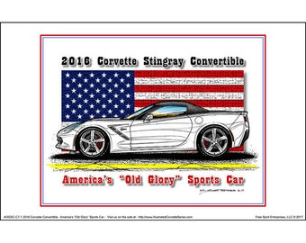 America's Old Glory 2016 C7 Corvette Stingray Convertible - American Flag Car Art Print,2016 Corvette,16 Production Corvette,Corvette Art