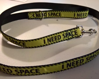 "1"" Width & 6' Long - I NEED SPACE Dog Leash"