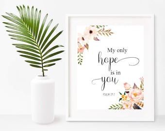 My Only Hope Is In You, Bible Verse Wall Art, Scripture Prints, Printable Art, Instant Download, Home Decor, Wall Decor
