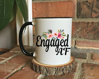 Engaged AF mug,Engaged Mug,wedding mug,future Mrs mug,funny wedding coffee mug,Soon to be Mrs Mug,Future Mrs Mug,Engaged Gift, floral mug