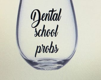 Dental school probs. Dental hygienist wine glass. Dental hygienist gift. Dental assistant gift. Dental assistant wine glass. Dentist gift