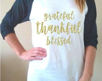 Thanksgiving shirt thankful Raglan grateful thankful blessed gLiTtEr GoLd