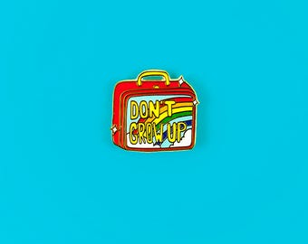 DON'T GROW UP lunch box pin | enamel pin | lapel pin