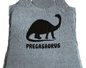 Pregasaurus Dinosaur Tank Top - Pregnant Maternity Sleeveless Shirt - (Ladies Sizes S, M, L,)