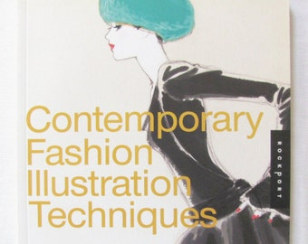Fashion Illustration book, Contemporary Techniques on How to Draw Fashion, Learn to Draw Fashion, Fashion Book, Designer Book, Art Book