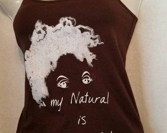 "Brown Natural Tank Top T Shirt / Brown ""My Natural is Beautiful"" Tank Top"