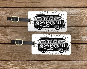 Luggage Tags Say YES to adventure Bus , Printed Personalized Metal Tags, 2 Tags Custom information on Backs Choice of Straps