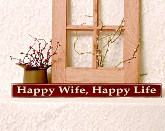 Happy Wife, Happy Life - Primitive Country Shelf Sitter, Painted Wood Sign, Valentines Day Gift, Anniversary Gift, Funny Wife Sign