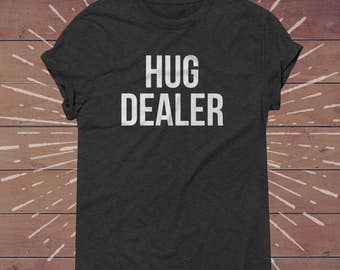 HUG DEALER shirt, hug addict shirt, funny womens shirts, Funny Graphic Tee Yoga Top Cute and Funny Shirts - Viral Shirts, Tumblr, Hug Shirt