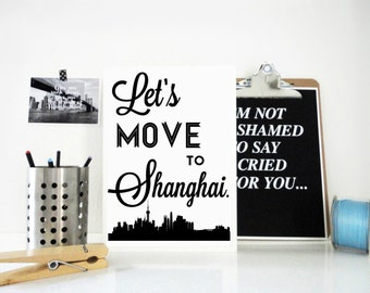 Let's Move to Shanghai Art Print, China, Chinese Art, Travel Art Print, Gift for Traveller, Travel Poster, Typography, Asian Art Print
