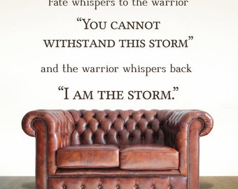 Fate whispers to the warrior - Inspirational Quote - Inspirational signs - Inspirational Wall Art - I am the storm - Wall Decals - Wall Art