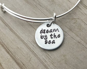 "SALE- Quote Bangle Bracelet- ""dream by the sea""- hand-stamped bracelet- only 1 available"