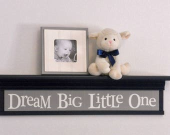 "Dream Big Little One, Nursery Sign, Wood Nursery Sign, Nursery Art, Gray Wood Sign on 30"" Navy Blue Shelf, Baby Shower Gift, Nursery Decor"