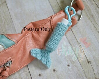 Crochet Pattern, Mermaid Tail ChapStick Holder