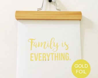 Gold Foil Family Is Everything Print - Gold Foil Print - Modern Gold Foil Print  - Family Print - inspirational Quote