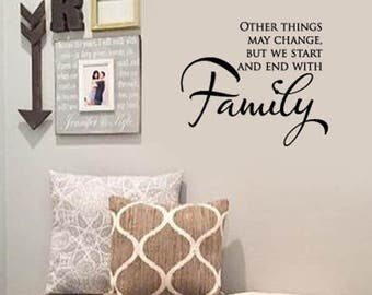 FAMILY Wall Quotes Decal -Other Things may change but we start and end with FAMILY - Vinyl Wall Art Sayings