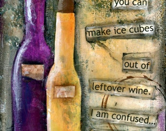 Fridge Magnet. Wine quote.  Funny quote. Kitchen-office decor-wine magnet-Refrigerator magnet-Kitchen magnet-ice cubes leftover wine
