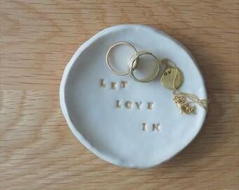Ring dish, Let love in dish, Ceramic ring dish, Jewlery dish, Ring holder