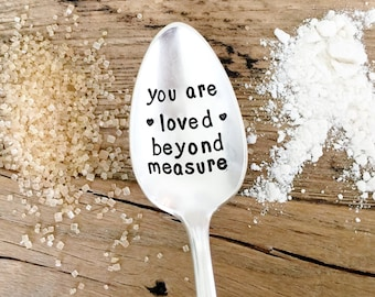 You Are Loved Beyond Measure. Hand Stamped Spoon. Chef Gift Idea.