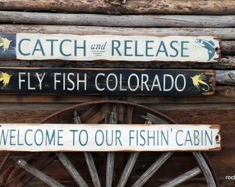 Catch and Release/Fly Fish Colorado/Welcome To Our Fishin Cabin Wood Signs