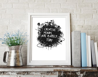 CREATIVE MINDS wall art, digital download, A4 poster/gift, daily excuse for a messy home!