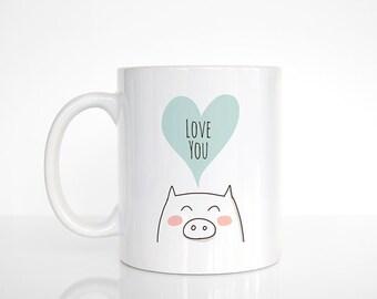 Pig Mug, Love You Mug, Love Mug, Pig Coffee Mug, Valentines Gift, Pig Gift for Her, Boyfriend Husband Gift, Cute Mug, Animal Mug, Coffee Cup