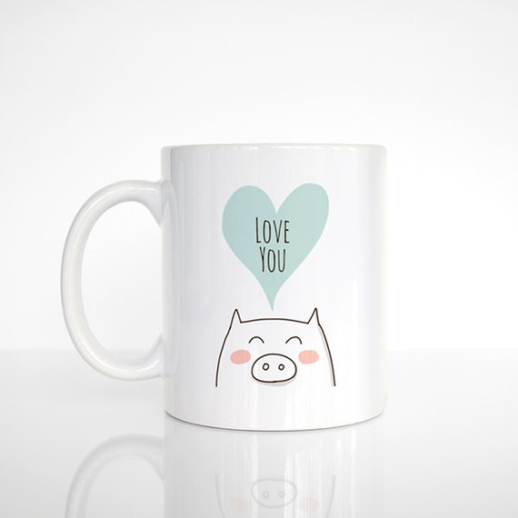 Pig Mug Love You Mug Love Mug Pig Coffee Mug Cute Valentine Gift for Friend Pig Gift for Him Her Boyfriend Husband Gift Cute Mug Coffee Cup