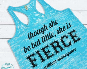 Though She Be But Little She Is Fierce. Cute Women's Workout Top. Shakespeare Midsummer Night Dream Quote. Gym Burnout Racerback Tank Top.