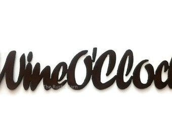 WINEO'CLOCK Sign made of Rustic Rusty Rusted Recycled Metal