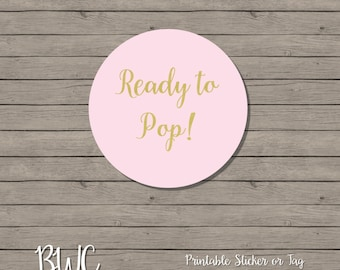 Ready to Pop Stickers, Ready to Pop Gift Tag, Ready To Pop Printable, Instant Download, Digital File