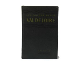 1958 Les Guides Bleus French Loire Valley. Vintage French Travel Guide with Maps. Val de Loire.
