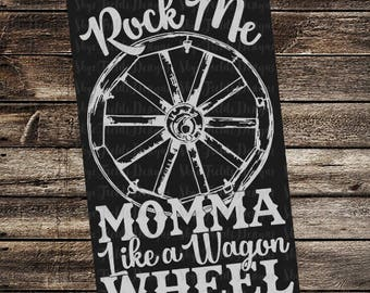 Momma, Rock Me Like a Wagon Wheel SVG, JPG, PNG, Studio.3 File for Silhouette, Cameo, Portrait, Cricut, Mason Jar, Country, Cowboy Boots
