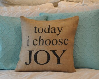 I Choose Joy Pillow Cover -Custom Pillow Cover -Burlap Pillow