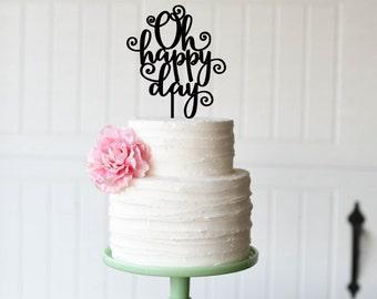 Wedding Cake Topper - Oh Happy Day Wedding Cake Topper