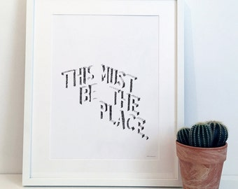 This Must be the Place - Talking Heads - Typography Print Poster